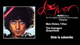 Marc Bolan, T.Rex - The Avengers (Superbad)