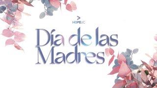 Día de las Madres | HopeUC Español