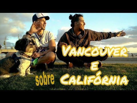 Sobre trabalho/vida em Vancouver e California - com canal #Lavando a Louça