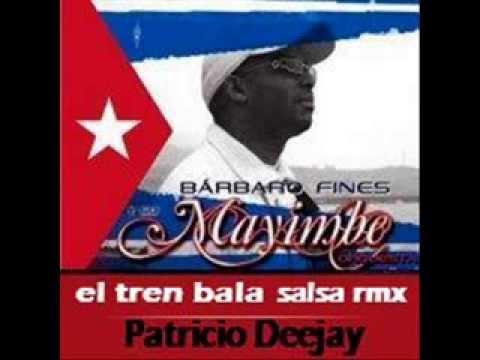 EL TREN BALA Mayimbe salsa rmx by Patricio Deejay