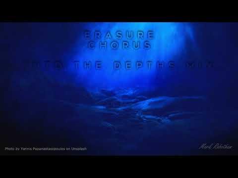 Erasure - Chorus - Into The Depths Mix