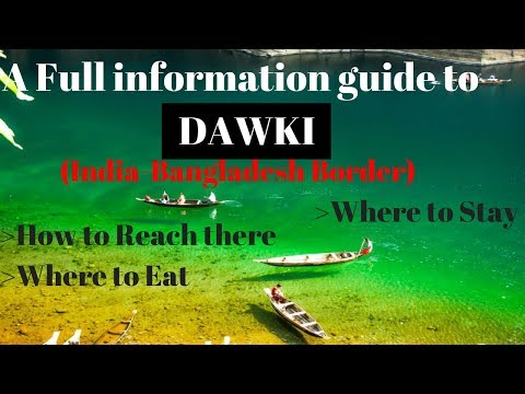 Dawki (India-Bangladesh Border) Guide: what to see, plus the best places near by, hostels & Taxi's