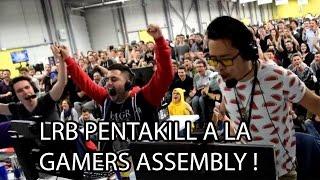 La game la plus ouf de la Gamers Assembly! - PENTAKILL LRB QUINN