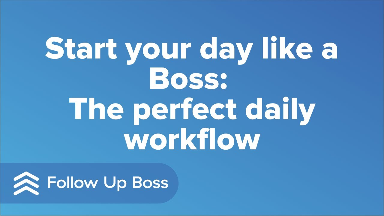 Start your day like a Boss: The perfect daily workflow