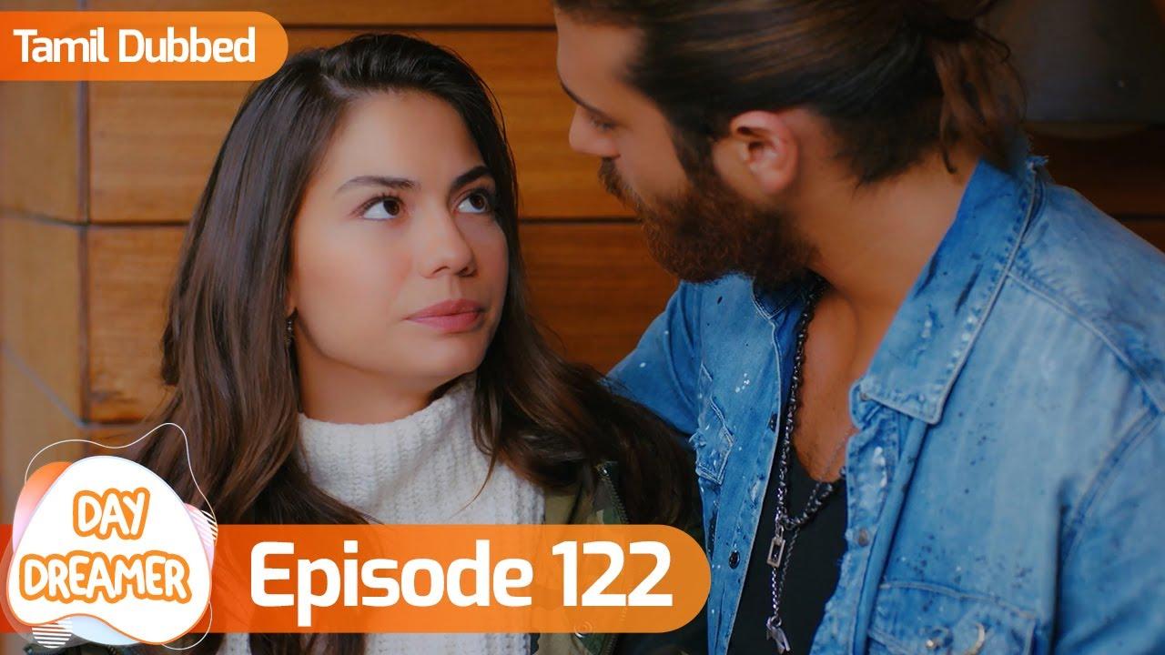 Download Day Dreamer | Early Bird in Tamil Dubbed - Episode 122 | Erkenci Kus | Turkish Dramas