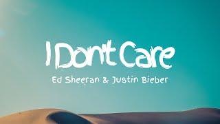 Ed Sheeran & Justin Bieber - I Don't Care (Lyrics)