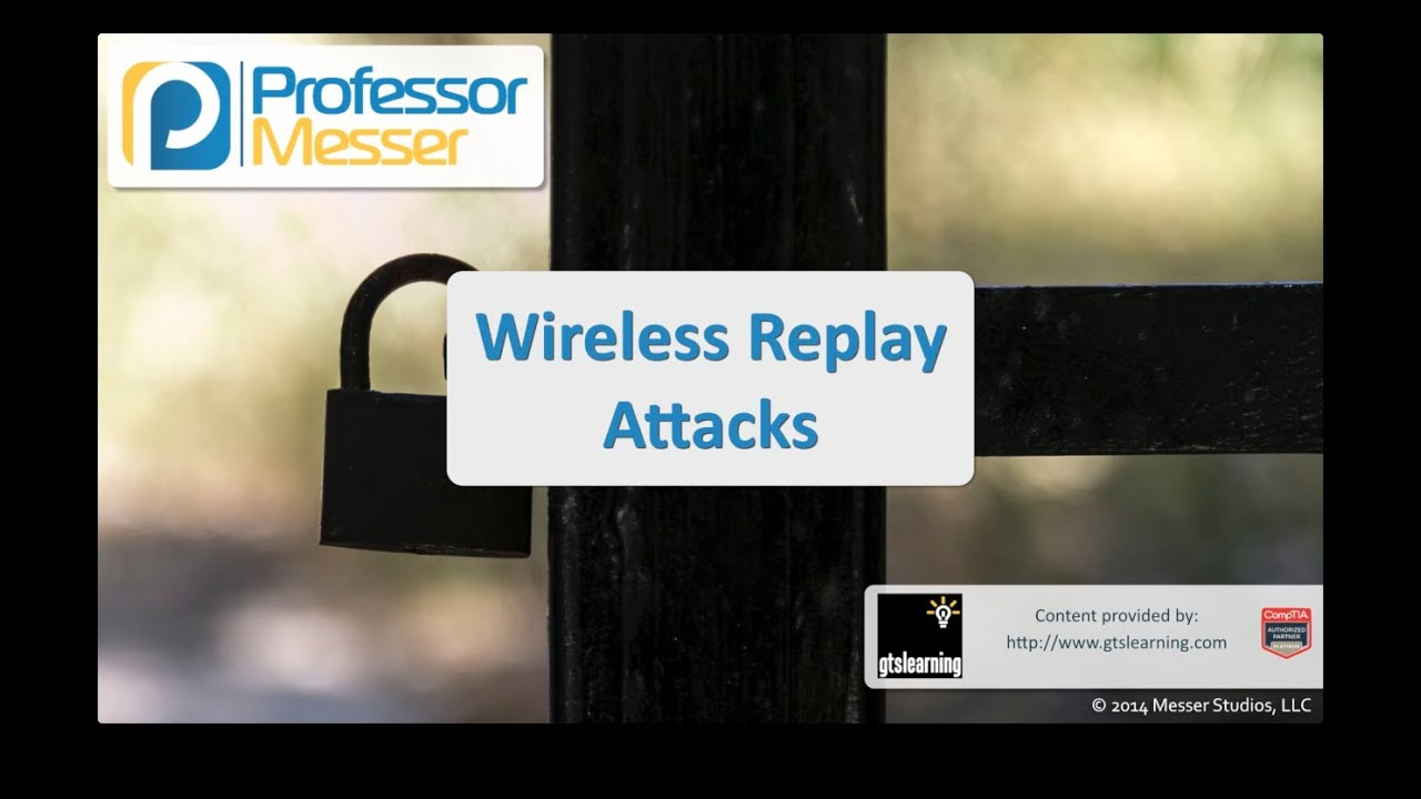 Wireless Replay and WEP Attacks - CompTIA Security+ SY0-401: 3.4
