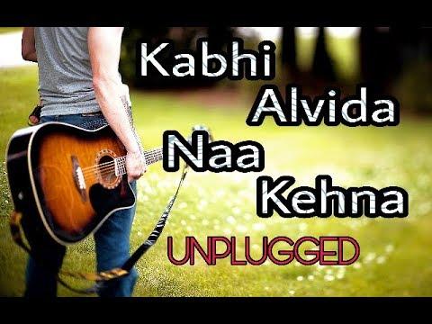 Kabhi alvida naa kehna | Unplugged Sad Version | Old Song | EverGreen