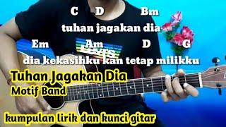 Chord Gitar Tuhan Jagakan Dia - Motif Band