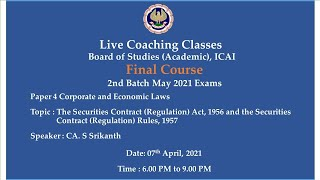 Final Paper 4 CEL - Topic: The Securities Contract (Regulation)..,Evening Session Date:07-04-2021
