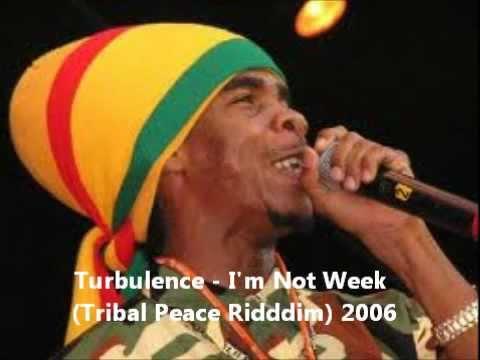 Turbulence - I'm not Weak (Tribal Peace Riddim) 2006