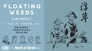 FLOATING WEEDS (Masters of Cinema) Original Theatrical Trailer