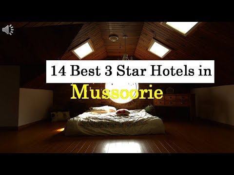 14 Best 3 Star Hotels in Mussoorie