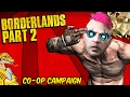 BORDERLANDS | 4-Player Co-Op w/ChadWhy Not!! | Let's Play Borderlands #2