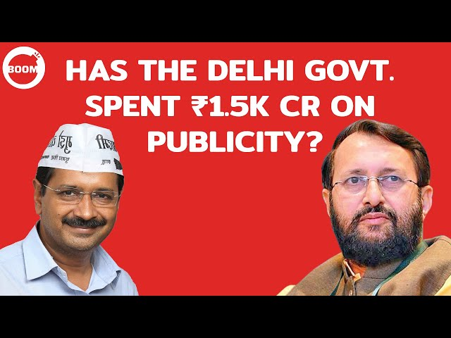 Has The Delhi Govt. Spent ₹1.5k Cr On Publicity?