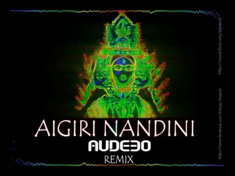 Aigiri Nandini  AUDEEO Remix