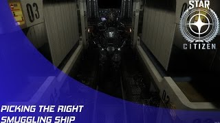 Star Citizen: Picking the Right Smuggling Ship!