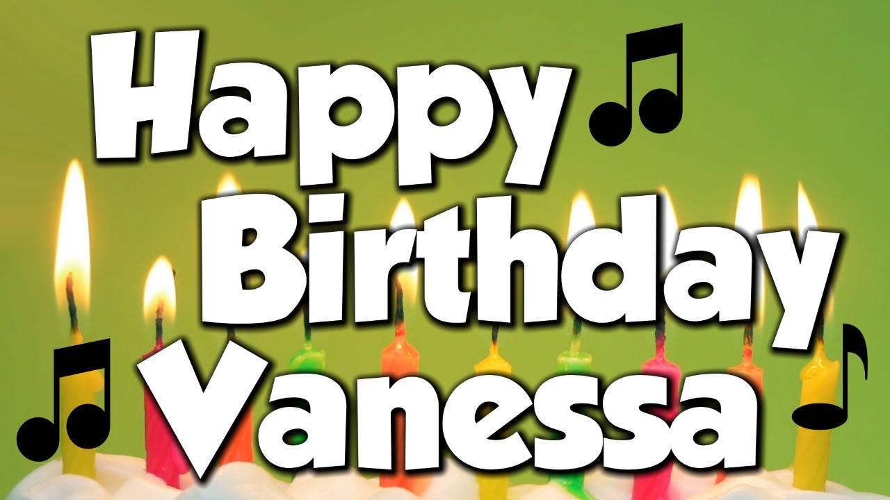 happy birthday vanessa a happy birthday song youtube
