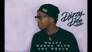 Dizzy Dee - What's Wrong With The World ( Audio)