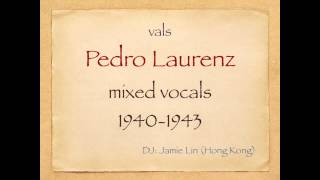 Pedro Laurenz mixed vocals 1940-43 (V)