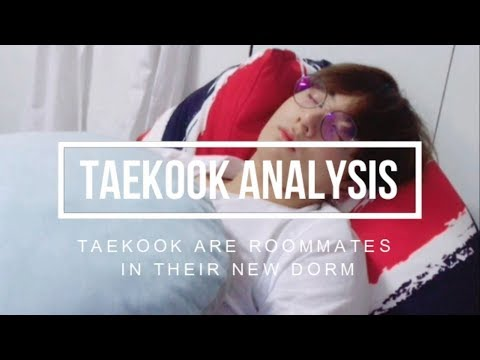 Taehyung and Jungkook are roommates in their new dorm (Taekook analysis)