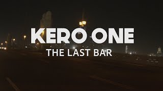 Kero One - The Last Bar (Official Music Video)