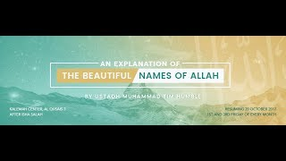 Explanation of Beautiful Names of Allah Part 18 Al Aliyy, Al A'laa & Al Muta'al by Shaikh Tim Humble