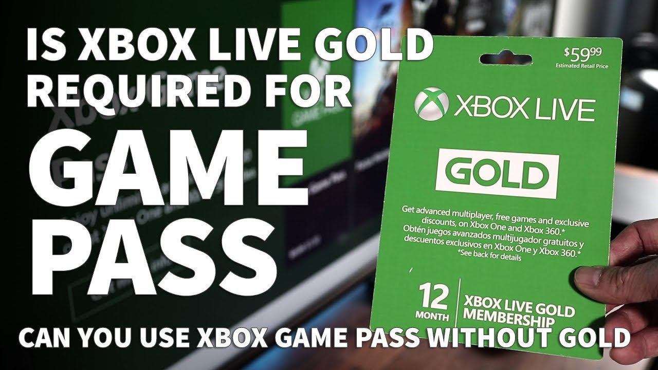 Do You Need Xbox Live Gold For Xbox Game Pass Can You