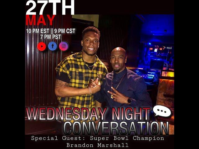Wednesday Night Conversation with Super Bowl Champ Brandon Marshall