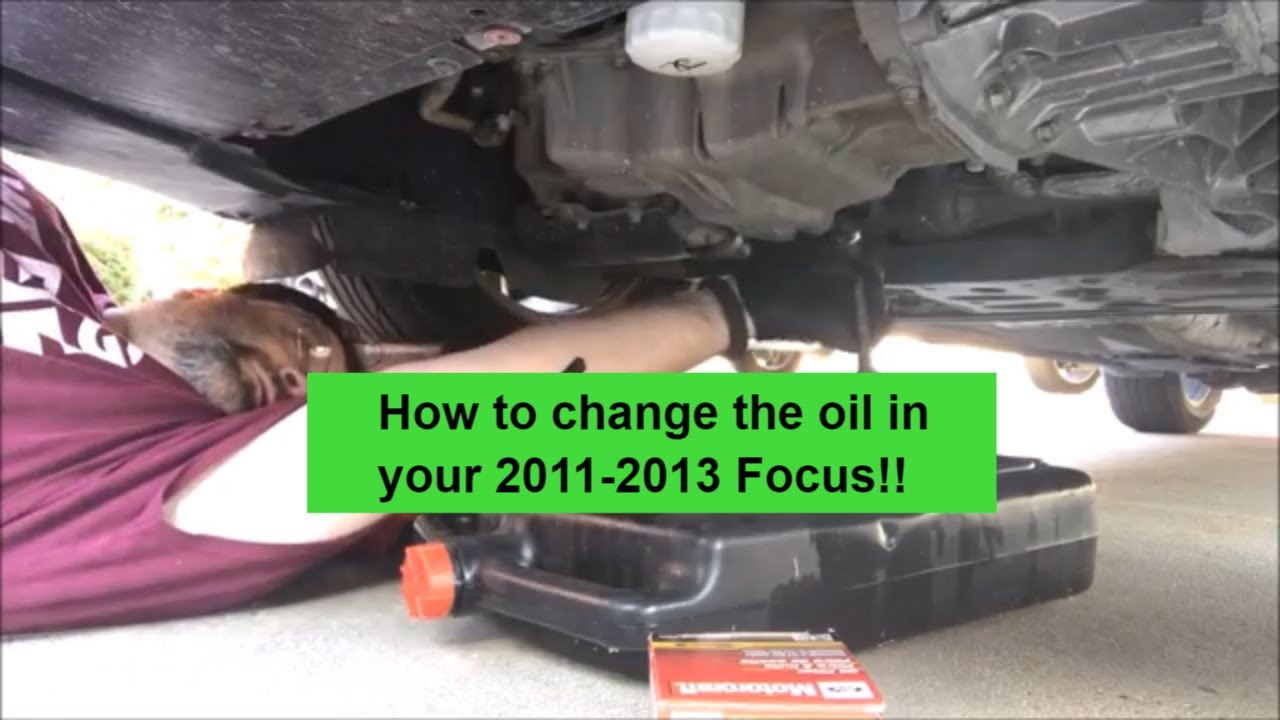How To Change The Oil In A 2011 2014 Ford Focus 2 0