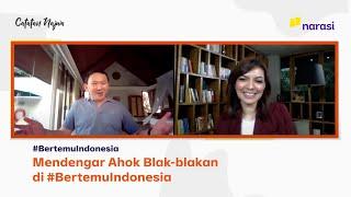 Mendengar Ahok Blak-blakan di #BertemuIndonesia | Catatan Najwa
