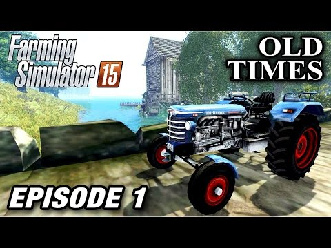 Let's Play Farming Simulator 2015 | Old Times Map #1