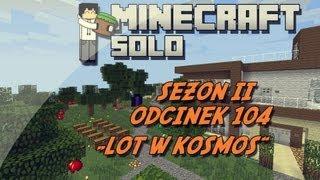 """Minecraft HuśBox SOLO 2 - """" Lot w kosmos! """" odc.104"""