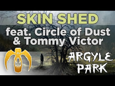 Argyle Park - Skin Shed (feat. Circle of Dust & Tommy Victor) [Remastered]