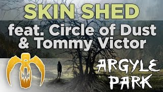 Watch Argyle Park Skin Shed video