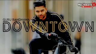 Downtown WhatsApp Status | Guru Randhawa song 2018 | New Punjabi songs 2018