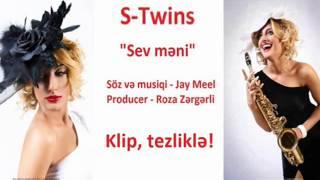 Sevil & Sevinc (S-Twins) - Sev Meni - EXCLUSIVE - 100% HIT!