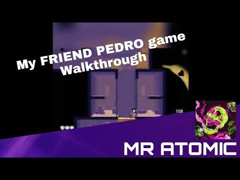 MR ATOMIC | Playing MY FRIEND PEDRO game | Walkthrough PART 1 |