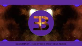 habstrakt habby9000 must die remix