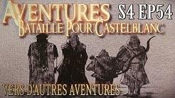 Aventures Bataille pour Castelblanc - Episode 54 (FIN) - Vers d'autres aventures