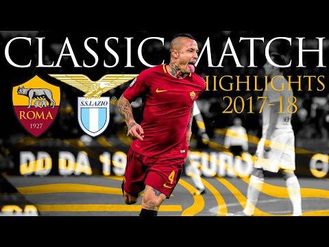 Roma 2-1 Lazio | CLASSIC MATCH HIGHLIGHTS 2017-18 | CINEMATIC
