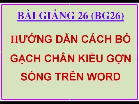 BG26: Hướng dẫn cách bỏ gạch chân kiểu gợn sóng xanh đỏ dưới chữ trong word 2007, 2010, 2013