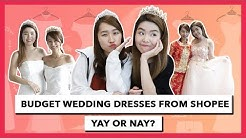 Budget Wedding Dresses from Shopee, yay or nay?