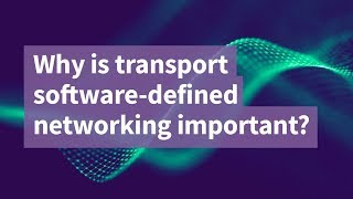 Why is Transport Software-Defined Networking Important?