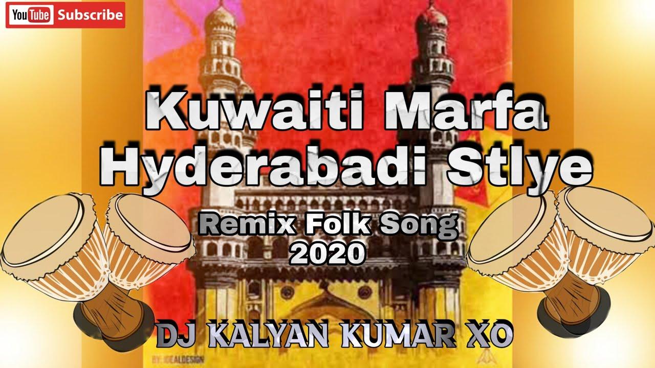 Kuwaiti Marfa Hyderabadi Stlye Remix Folk Song 2020 Remix By Dj kAlyan kumAr XO