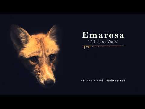 Emarosa - I'll Just Wait (Reimagined)