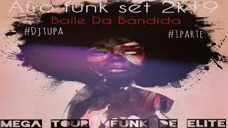 AFRO FUNK / BAILE DA BANDIDA/#1_PARTE SET 2K19
