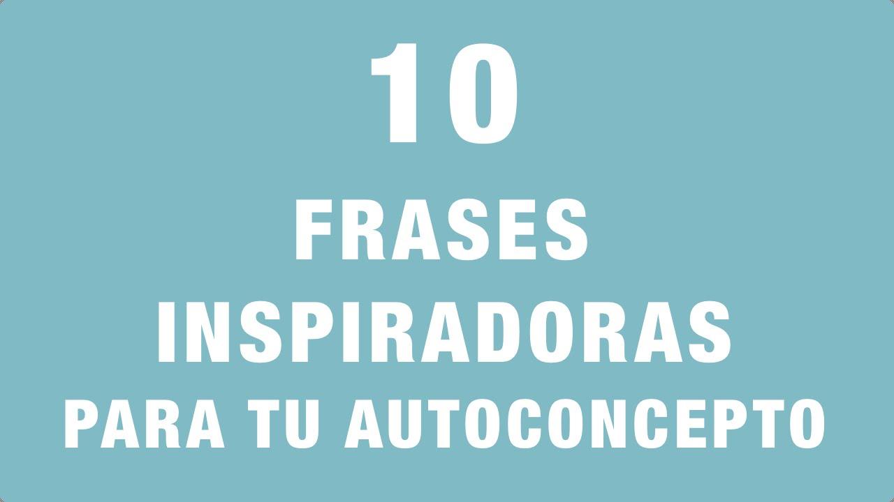 Frases Para Fotos A Dois: 10 Frases Inspiradoras Para Tu Autoconcepto