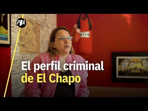 Ella hizo el perfil psicológico del Chapo y esto cuenta de él
