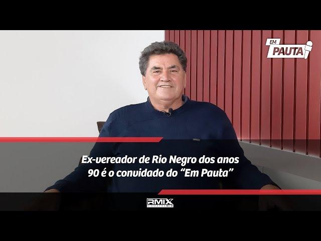 """Ex-vereador de Rio Negro dos anos 90 é o convidado do """"Em Pauta"""""""